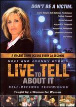 Live to Tell About It: Self Defense Techniques