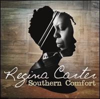 Southern Comfort - Regina Carter