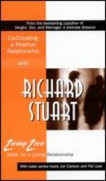 Living Love: Co-Creating a Positive Relationship with Richard Stuart