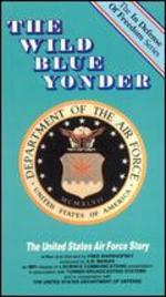 The Wild Blue Yonder: The United States Air Force Story
