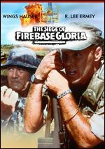 The Siege of Firebase Gloria - Brian Trenchard-Smith