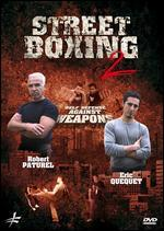 Street Boxing 2: Self Defense Against Weapons