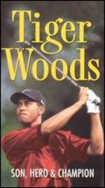 Tiger Woods: Son, Hero & Champion