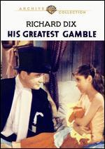 His Greatest Gamble (1934)