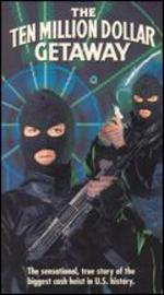 Ten Million Dollar Getaway [Vhs]