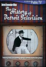 Detroit: Remember When - The History of Detroit Television
