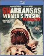 Sharkansas Women's Prison Massacre [Blu-ray]