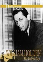 Hollywood Collection-William Holden the Golden Boy