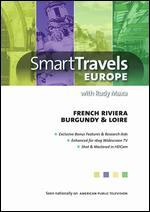 Smart Travels Europe With Rudy Maxa French Riviera-Burgundy & Loire