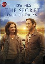 Secret, the: Dare to Dream