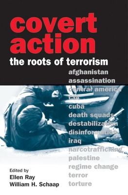 Covert Action: The Roots of Terrorism - Schaap, William H (Editor), and Ray, Ellen (Editor)