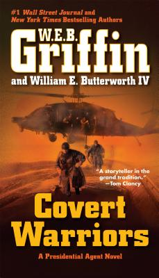 Covert Warriors - Griffin, W E B, and Butterworth, William E