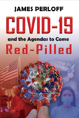 Covid-19 and the Agendas to Come, Red-Pilled - Perloff, James