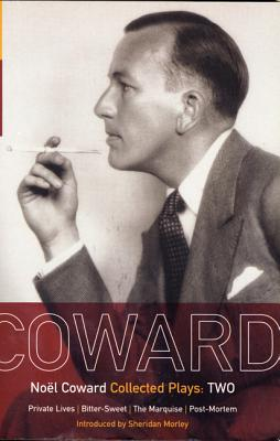 "Coward Plays: ""Private Lives"", ""Bitter-sweet"", ""The Marquise"", ""Post-Mortem"" v.2 - Coward, Noel"
