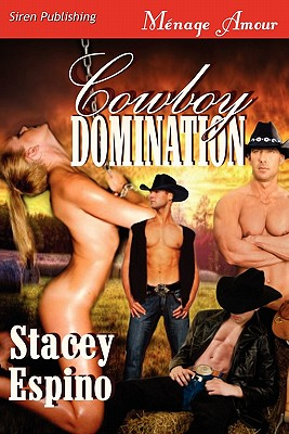 Cowboy Domination (Siren Publishing Menage Amour) - Espino, Stacey