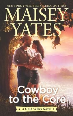 Cowboy to the Core - Yates, Maisey
