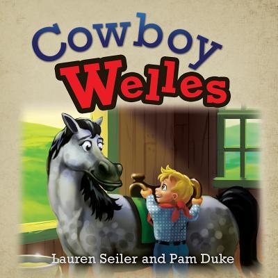 Cowboy Welles - Seiler, Lauren, and Duke, Pam
