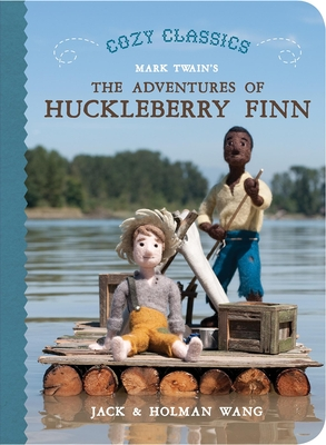 Cozy Classics the Adventures of Huckleberry Finn - Wang, Jack, and Wang, Holman