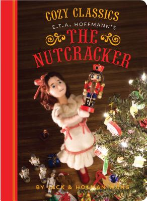 Cozy Classics: The Nutcracker - Wang, Holman, and Wang, Jack