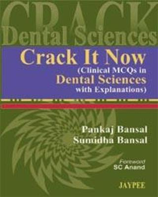 Crack It Now (Clinical MCQs in Dental Sciences with Explanations) - Bansal, Pankaj