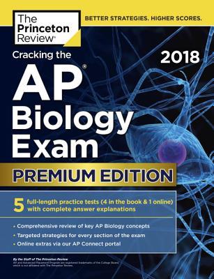 Cracking the AP Biology Exam 2018, Premium Edition - Princeton Review