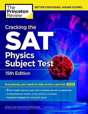 Cracking the SAT Physics Subject Test, 15th Edition - Princeton Review