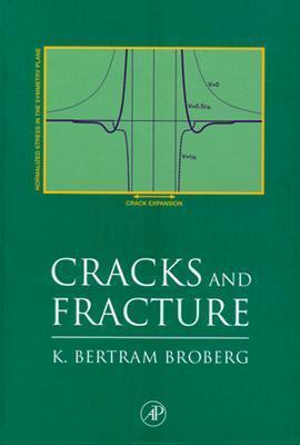 Cracks and Fracture - Broberg, K Bertram