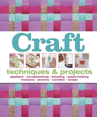 Craft: Techniques & Projects - Beatty, Shannon, and Warren, Rebecca