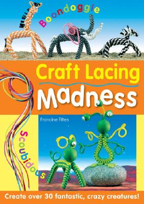 Crafting Lacing Madness - Fittes, Francine