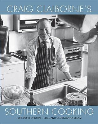 Craig Claiborne's Southern Cooking - Claiborne, Craig, and Chapman, Georgeanna Milam (Foreword by), and Edge, John (Foreword by)