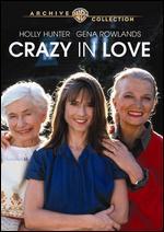 Crazy in Love - Martha Coolidge