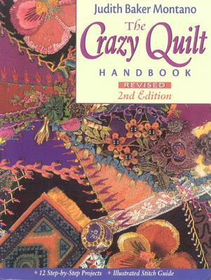 Crazy Quilt Handbook: Revised - Montano, Judith
