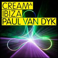 Cream Ibiza - Paul van Dyk