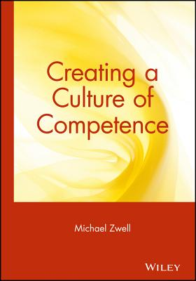 Creating a Culture of Competence - Zwell, Michael