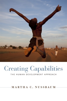 Creating Capabilities: The Human Development Approach - Nussbaum, Martha C.
