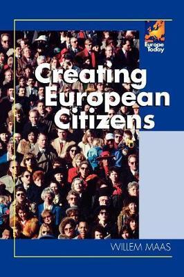 Creating European Citizens - Maas, Willem