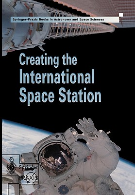 Creating the International Space Station - Harland, David M
