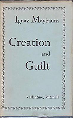 Creation and Guilt - Maybaum, Ignaz