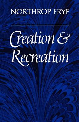 Creation and Recreation - Frye, Northrop