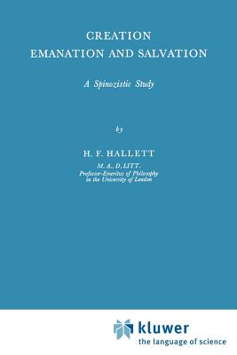Creation Emanation and Salvation: A Spinozistic Study - Hallet, H F