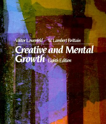 Creative and Mental Growth - Lowenfeld, Viktor, and Brittain, W Lambert