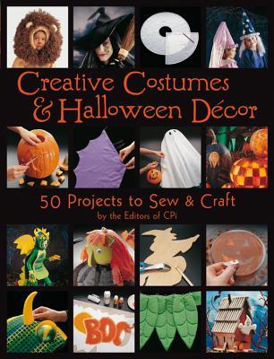 Creative Costumes & Halloween Decor: 50 Projects to Sew & Craft - Creative Publishing International (Editor)
