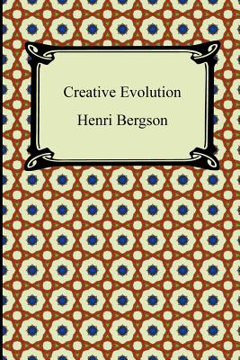 Creative Evolution - Bergson, Henri, and Mitchell, Arthur, Sir (Translated by)