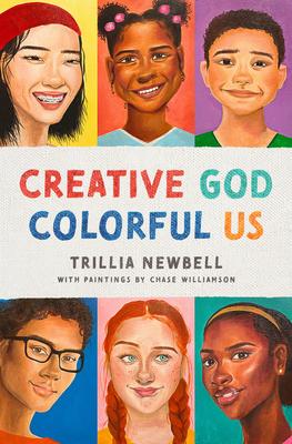 Creative God, Colorful Us - Newbell, Trillia J