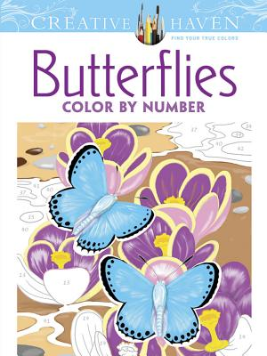 Creative Haven Butterflies Color by Number Coloring Book - Sovak, Jan, and Creative Haven