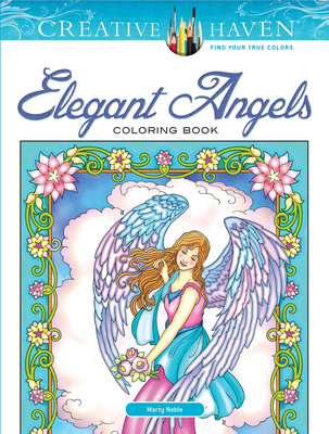 Creative Haven Elegant Angels Coloring Book - Noble, Marty