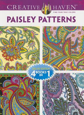 Creative Haven Paisley Patterns Coloring Book: Deluxe Edition 4 Books in 1 - Dover Publications Inc, and Noble, Marty, and Baker, Kelly A