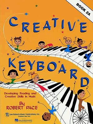 Creative Keyboard - Book 2a: Book 2a - Pace, Robert