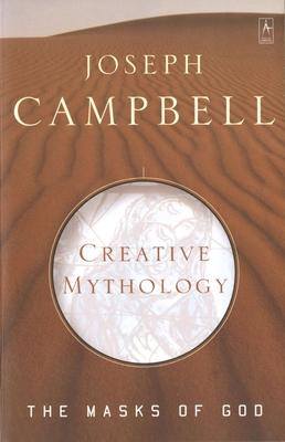 Creative Mythology: The Masks of God, Volume IV - Campbell, Joseph