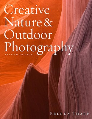 Creative Nature & Outdoor Photography - Tharp, Brenda